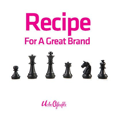 Recipe For A Great Brand – Part 1