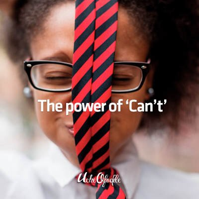 The Power of 'Can't'
